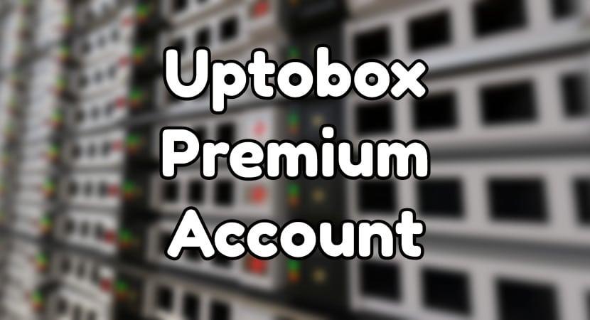 7 Cool Ways to Get Uptobox Premium Account | Latest Methods